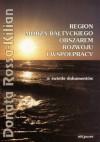 Region Morza Bałtyckiego obszarem rozwoju i współpracy - Donata Rossa-Kilian