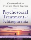 Psychosocial Treatment of Schizophrenia (Clinician's Guide to Evidence-Based Practice Series) - Allen Rubin, David W. Springer, Kathi Trawver