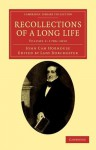 Recollections of a Long Life, Volume 1: 1786-1816 - John Cam Hobhouse, Charlotte Hobhouse Carleton