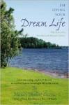 I'm Living Your Dream Life: The Story of a Northwoods Resort Owner - Michele Cozzens