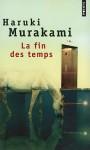 La fin des temps - Haruki Murakami, Corinne Atlan