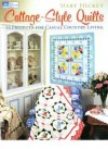 Cottage-Style Quilts: 14 Projects for Casual Country Living - Mary Hickey