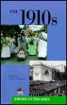 The 1910s (America's Decades) - John F. Wukovits