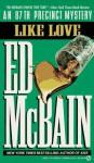 Like Love (87th Precinct #16) - Ed McBain