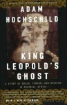 King Leopold's Ghost: A Story of Greed, Terror, and Heroism in Colonial Africa - Adam Hochschild