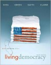 Living Democracy, Brief California Edition (3rd Edition) - Daniel M. Shea, Joanne Connor Green, Christopher E. Smith, Milton Clarke