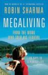 Megaliving - Robin S. Sharma