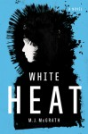 White Heat - M.J. McGrath