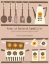 Recettes de Farces et Garnitures (La cuisine d'Auguste Escoffier) (French Edition) - Auguste Escoffier, Pierre-Emmanuel Malissin