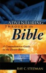 Adventuring Through the Bible: A Comprehensive Guide to the Entire Bible - Ray C. Stedman, James D. Denney