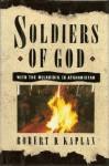 Soldiers of God CL - Robert D. Kaplan