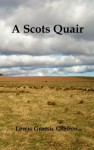 A Scots Quair, (Sunset Song, Cloud Howe, Grey Granite), Glossary of Scots Included - Lewis Grassic Gibbon