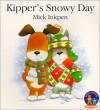 Kipper's Snowy Day - Mick Inkpen