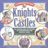 Knights & Castles: 50 Hands-On Activities to Explore the Middle Ages (Kaleidoscope Kids Books (Williamson Publishing)) - Avery Hart, Paul Mantell, Michael P. Kline
