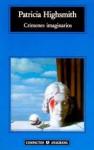 Crimenes Imaginarios - Patricia Highsmith, Jordi Beltrán