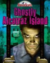 Ghostly Alcatraz Island (HorrorScapes) - Stephen Person, Troy Taylor