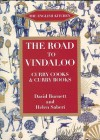 The Road to Vindaloo: Curry Cooks & Curry Books - David Burnett, Helen Saberi