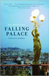 Falling Palace: A Romance of Naples (Vintage) - Dan Hofstadter