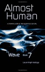 Almost Human: Bk.7: The Wave Book 7 The Metaphysics Of Evil - Laura Knight-Jadczyk