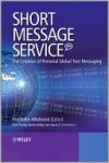 Short Message Service (SMS): The Creation of Personal Global Text Messaging - Friedhelm Hillebrand, Finn Trosby, Kevin Holley, Ian Harris
