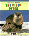 Reading about the River Otter - Carol Greene, Michael P. French