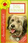 Dog In Danger - Hiawyn Oram