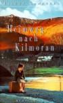 Heimweg nach Kilmoran - Eileen Campbell, Petra Hrabak, Rita Seuß