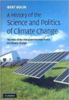 A History of the Science and Politics of Climate Change: The Role of the Intergovernmental Panel on Climate Change - Bert Bolin