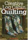 Creative Log Cabin Quilting - Jeanne Stauffer, Sandra L. Hatch