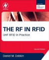 The RF in RFID, Second Edition: UHF RFID in Practice - Daniel M. Dobkin