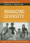 Managing Diversity: Expert Solutions to Everyday Challenges - Harvard Business School Press, Harvard Business School Press