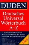 Duden Deutsches Universalwörterbuch A-Z - Dudenredaktion, Günther Drosdowski, Wolfgang Müller, Werner Scholze-Stubenrecht, Matthias Wermke
