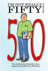 I'm Not Really Fifty Male Edition (Not Really Milestone Event) - Jake Adie, Ian West