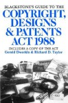 Blackstone's Guide to the Copyright, Designs and Patents ACT 1988: The Law of Copyright and Relatated Rights - Richard Taylor