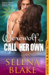 A Werewolf to Call Her Own - Selena Blake