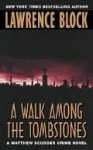 A Walk Among the Tombstones (Matthew Scudder, #10) - Lawrence Block