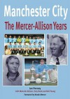 Manchester City: The Mercer Allison Years - Ian Penney