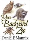 More Backyard Zoo - Daniel P. Mannix