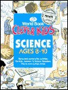 Science Ages 8-10 (Clever Kids) - World Book Inc.