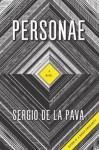Personae: A Novel - Sergio De La Pava