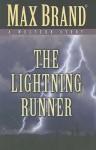 The Lightning Runner - Max Brand, John Frederick