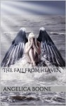 The Fall from Heaven - Angelica Boone
