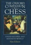 The Oxford Companion to Chess - David Hooper, Kenneth Whyld