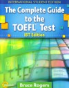 The Complete Guide to the TOEFL Test iBT Edition - Bruce Rogers