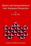 History and Interpretation in New Testament Perspective - E. Earle Ellis
