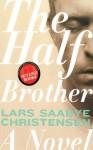 The Half Brother - Lars Saabye Christensen, Kenneth Steven