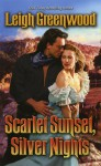 Scarlet Sunset, Silver Nights - Leigh Greenwood