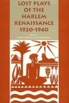 Lost Plays of the Harlem Renaissance, 1920-1940 - James V. Hatch, Leo Hamalian