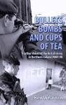 Bullets Bombs and Cups of Tea: Further Voices of the British Army in Northern Ireland 1969-98 - Ken Wharton