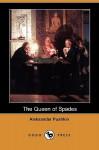 The Queen of Spades (Dodo Press) - Alexander Pushkin